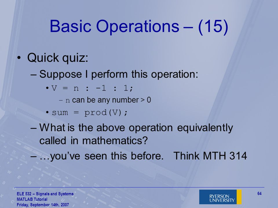 Basic Operations – (15) Quick quiz: Suppose I perform this operation: