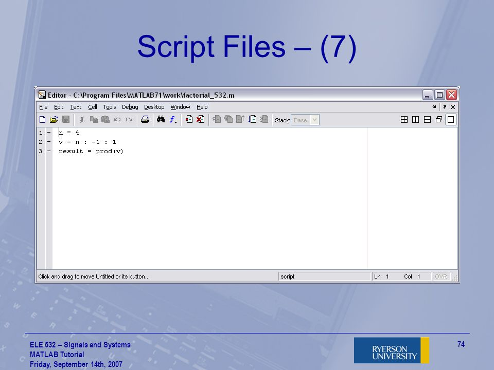 Script Files – (7) ELE 532 – Signals and Systems MATLAB Tutorial