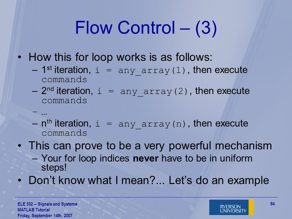 Flow Control – (3) How this for loop works is as follows: