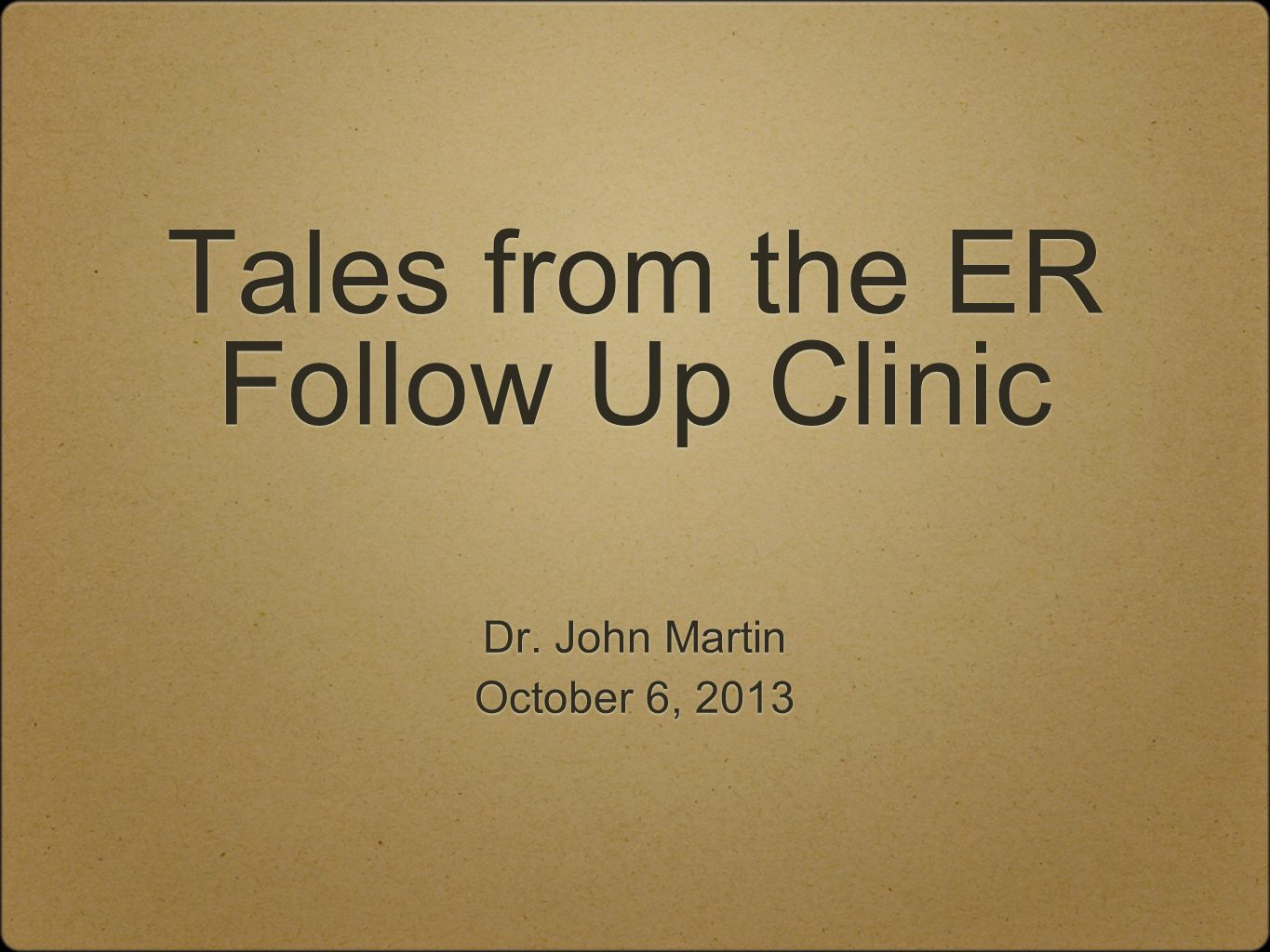 Tales from the ER Follow Up Clinic