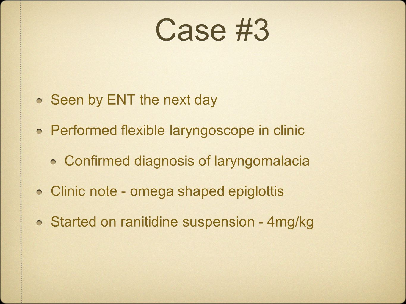 Case #3 Seen by ENT the next day