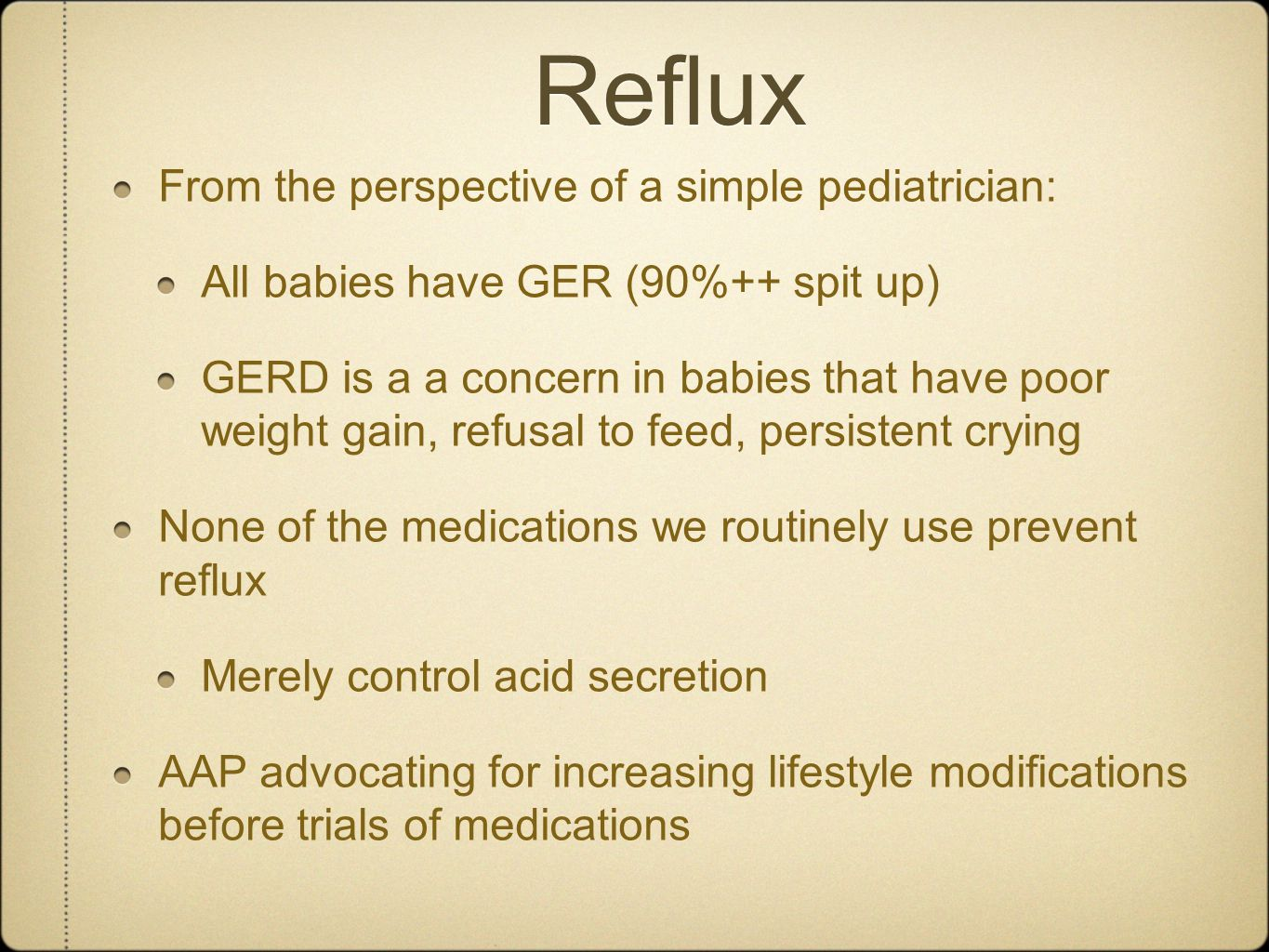 Reflux From the perspective of a simple pediatrician: