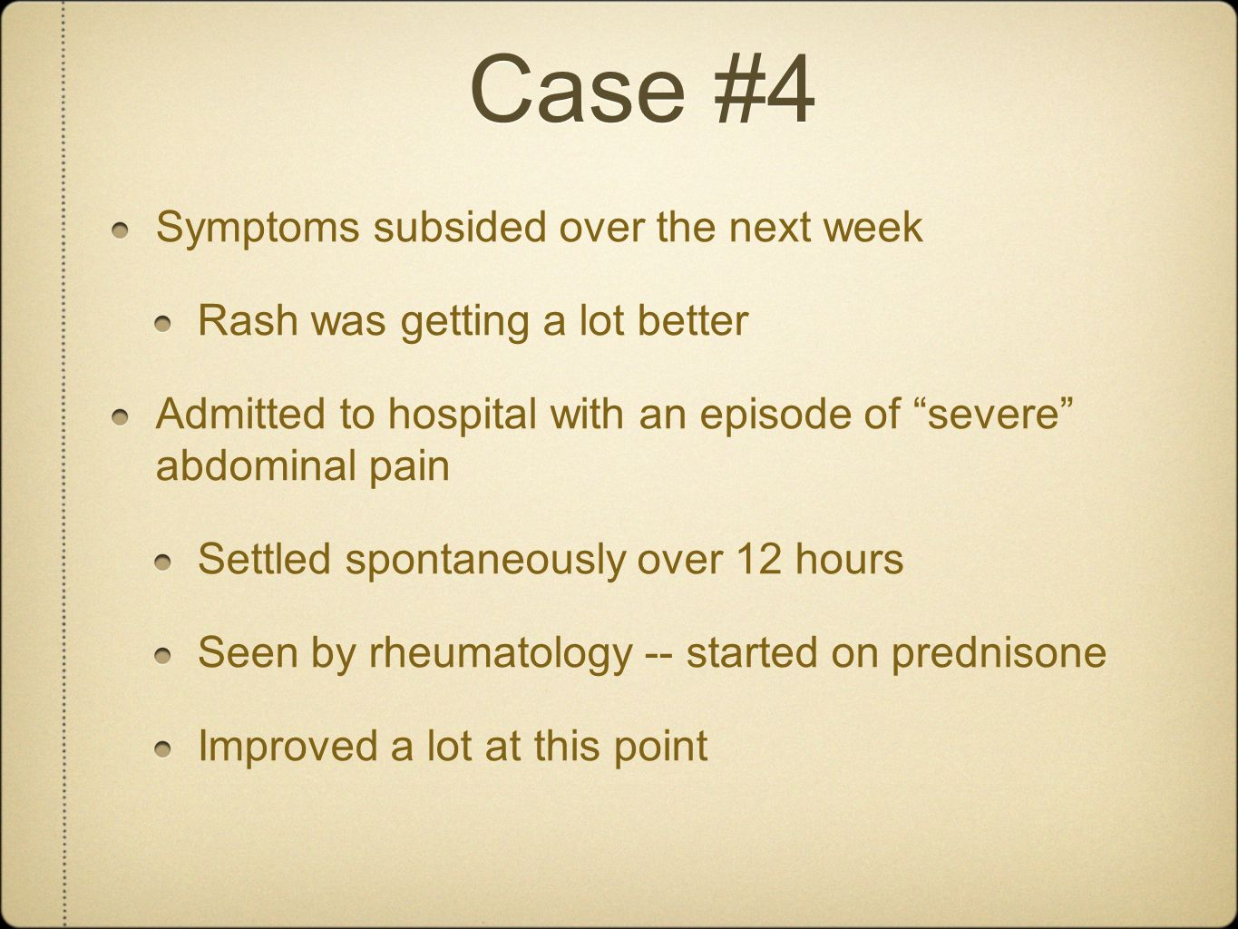 Case #4 Symptoms subsided over the next week