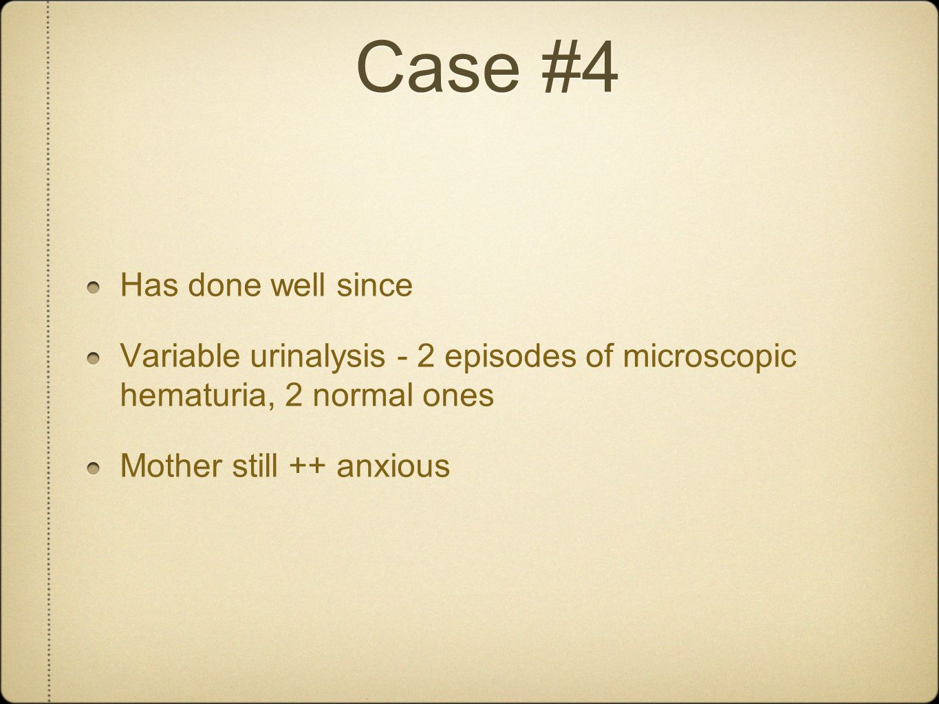 Case #4 Has done well since