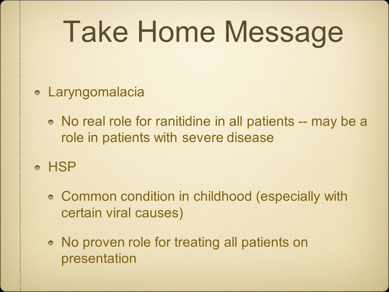 Take Home Message Laryngomalacia