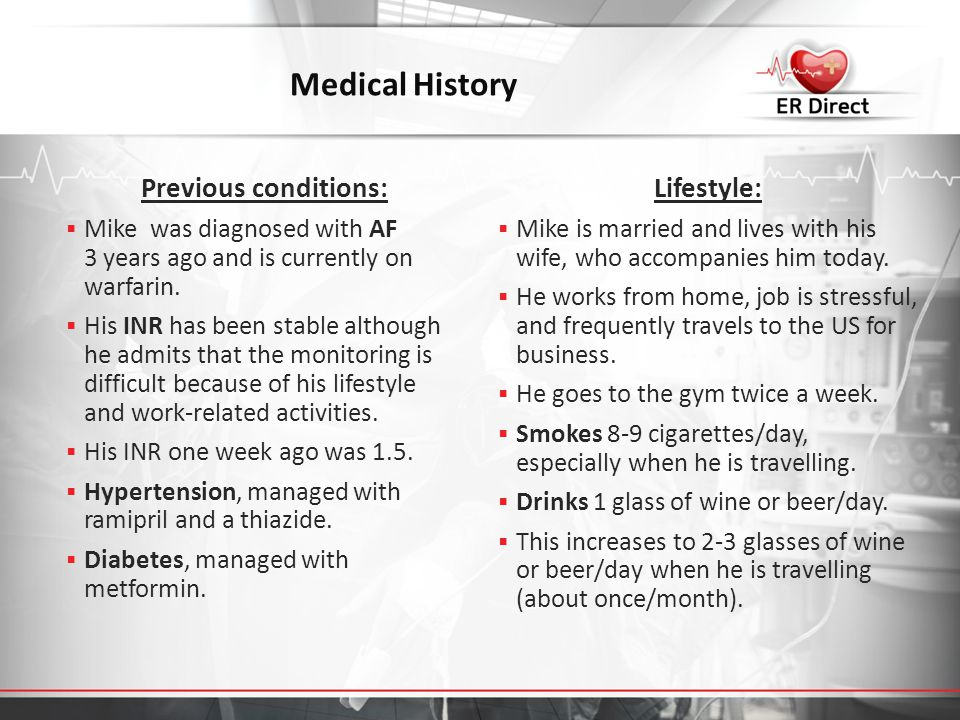 Medical History Previous conditions: Lifestyle: