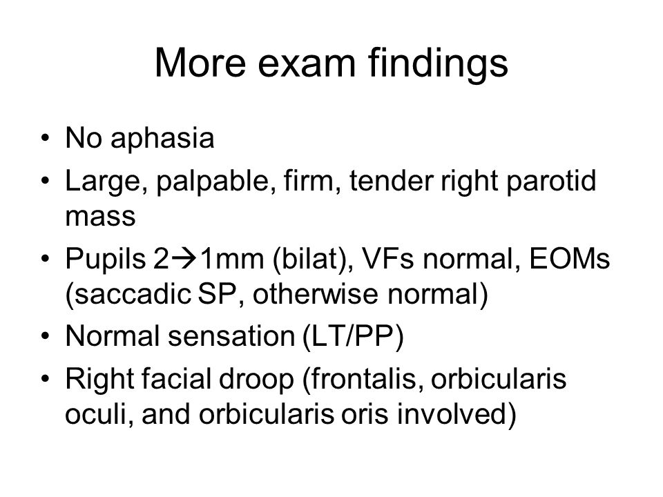 More exam findings No aphasia