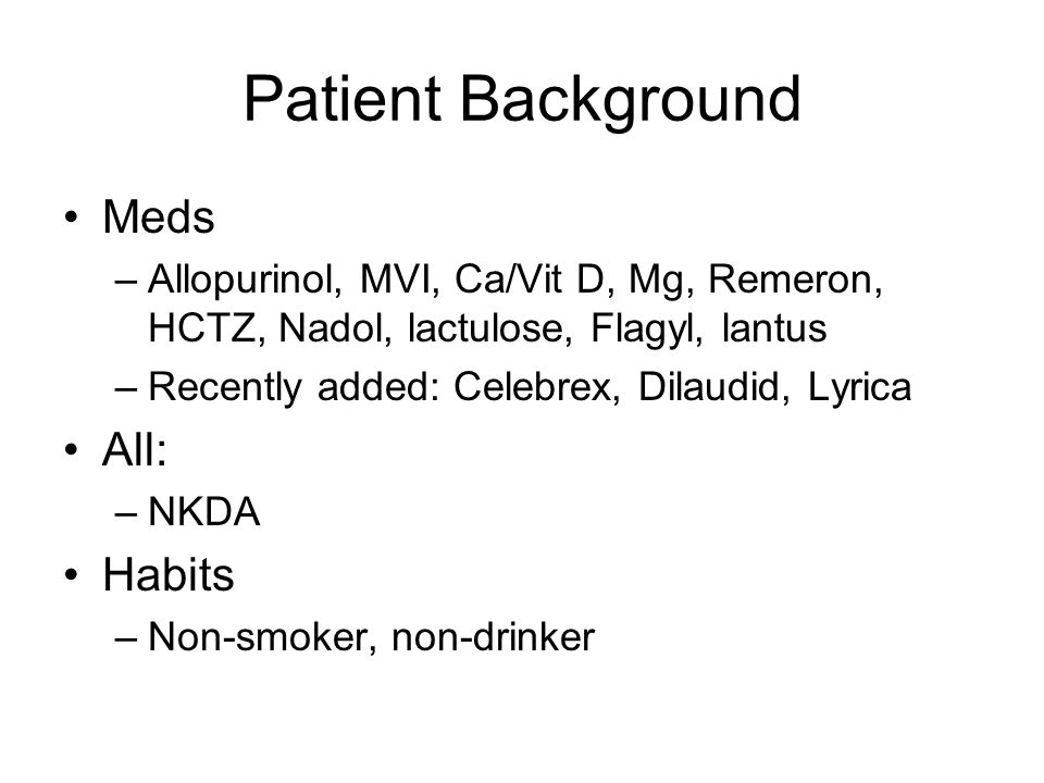 Patient Background Meds All: Habits