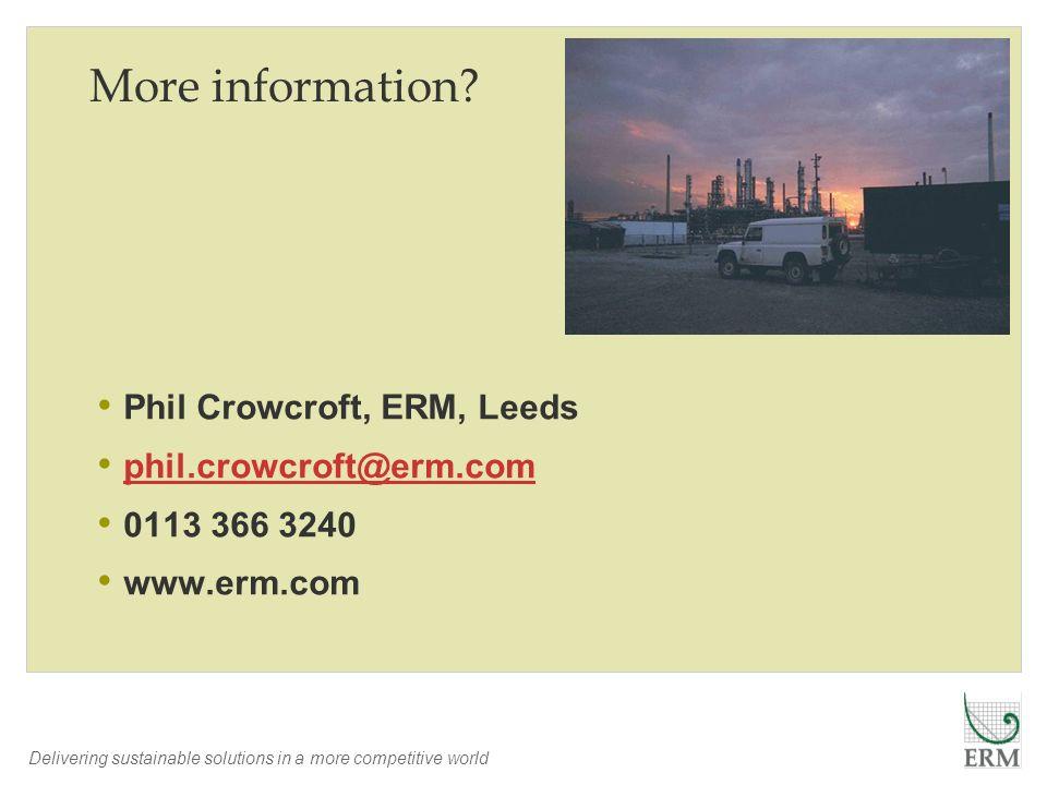 More information Phil Crowcroft, ERM, Leeds phil.crowcroft@erm.com
