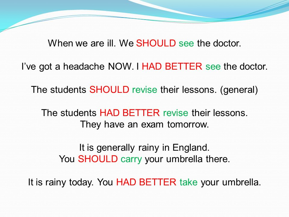 When we are ill. We SHOULD see the doctor.
