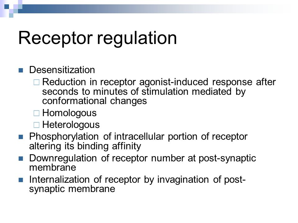 Receptor regulation Desensitization