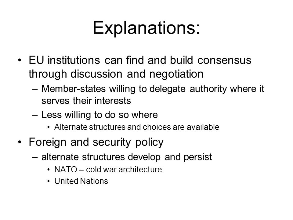 Explanations: EU institutions can find and build consensus through discussion and negotiation.