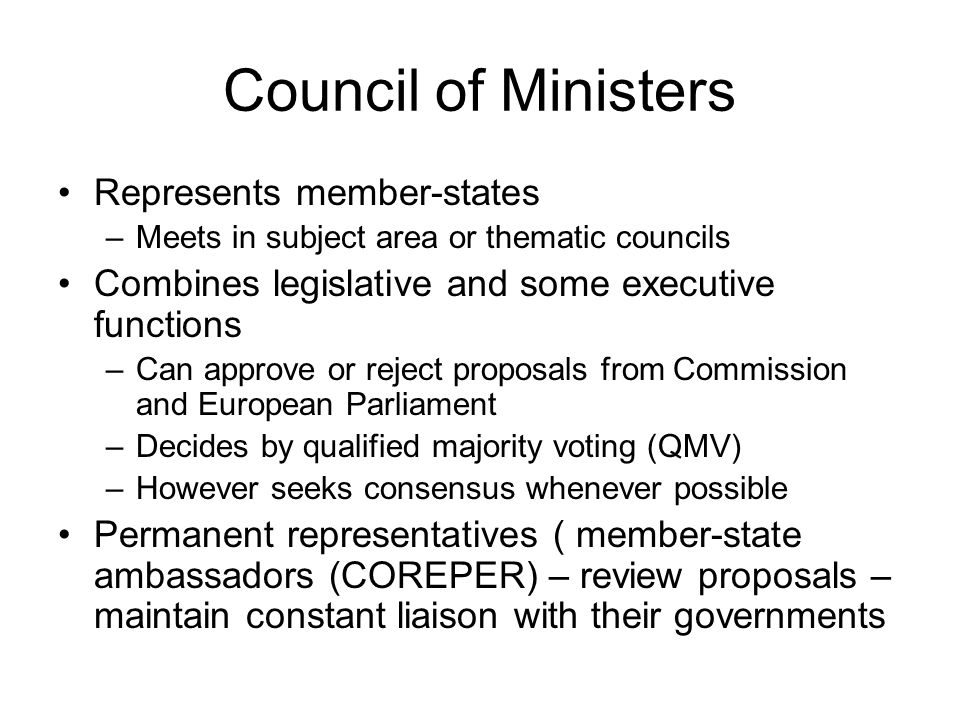 Council of Ministers Represents member-states
