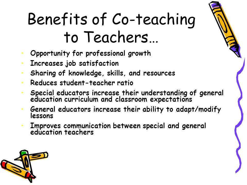 Benefits of Co-teaching to Teachers…