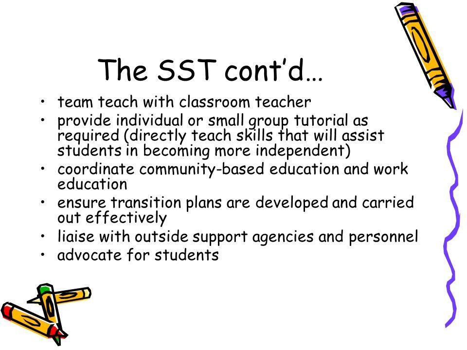 The SST cont'd… team teach with classroom teacher