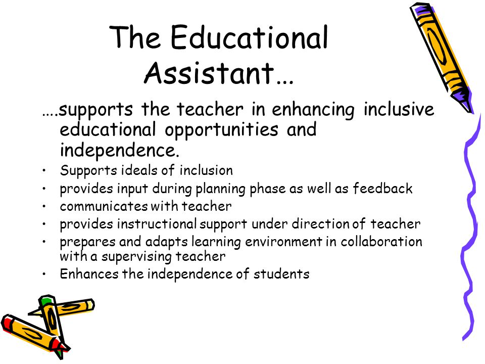 The Educational Assistant…
