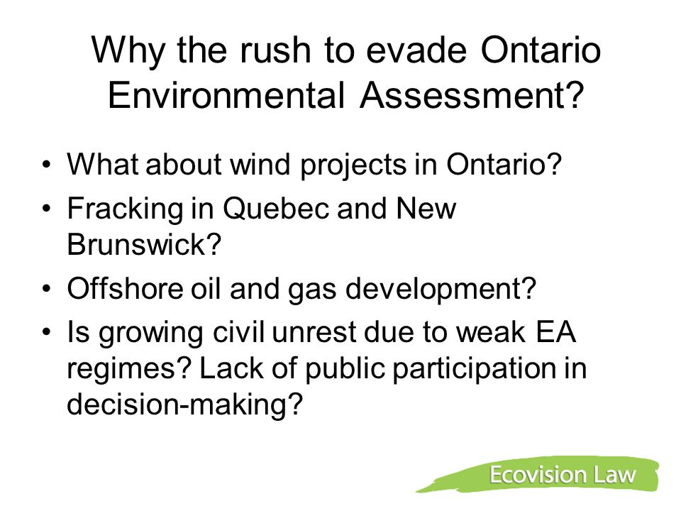 Why the rush to evade Ontario Environmental Assessment