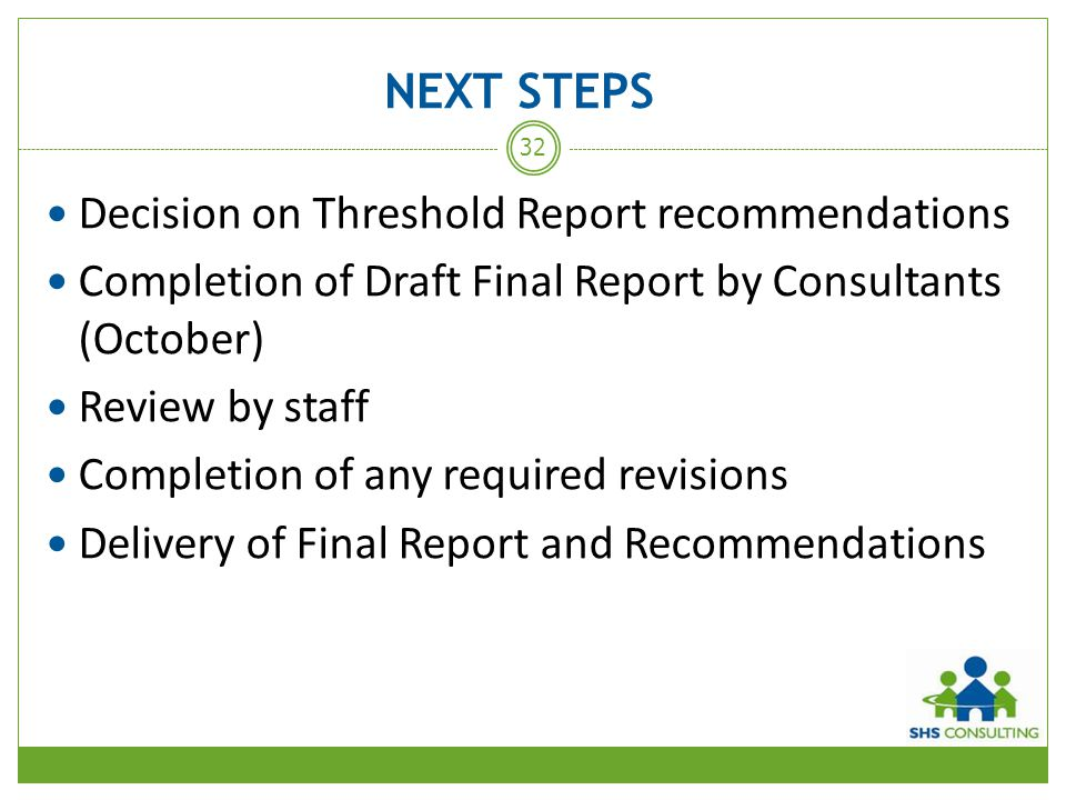 NEXT STEPS Decision on Threshold Report recommendations