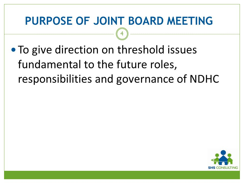 PURPOSE OF JOINT BOARD MEETING