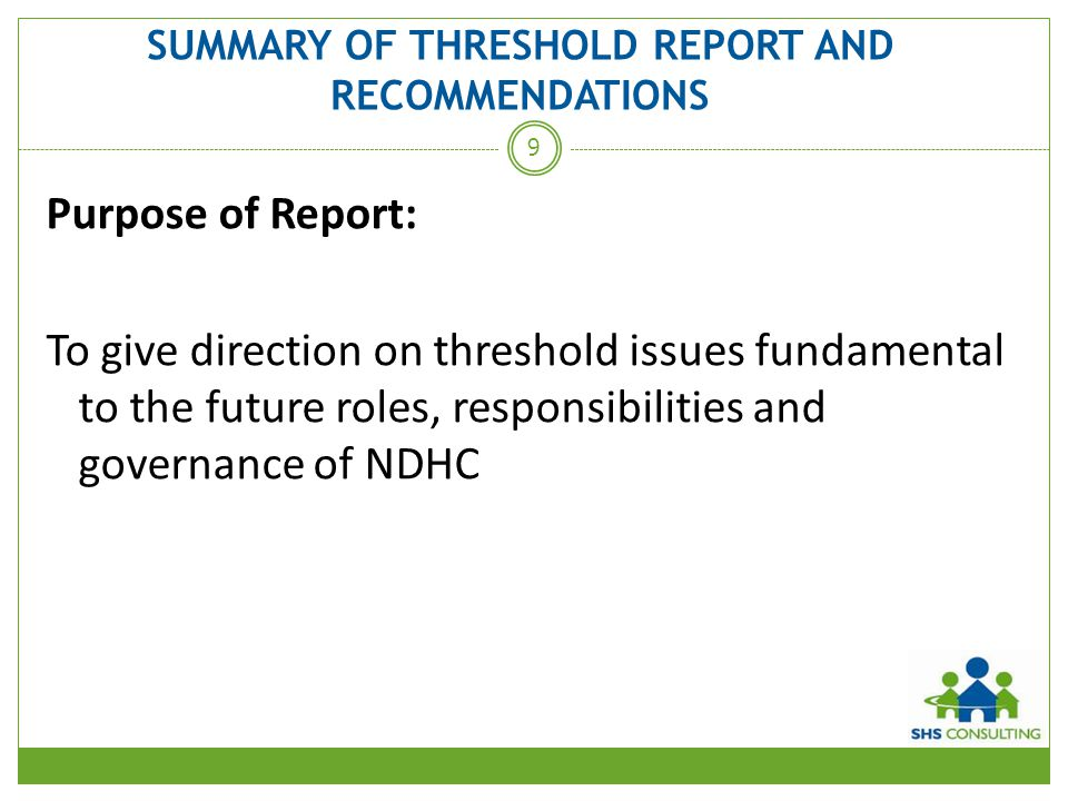 SUMMARY OF THRESHOLD REPORT AND RECOMMENDATIONS