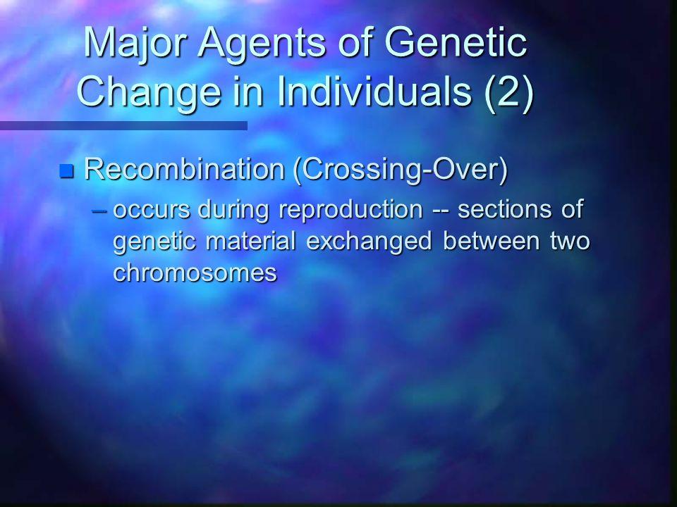 Major Agents of Genetic Change in Individuals (2)