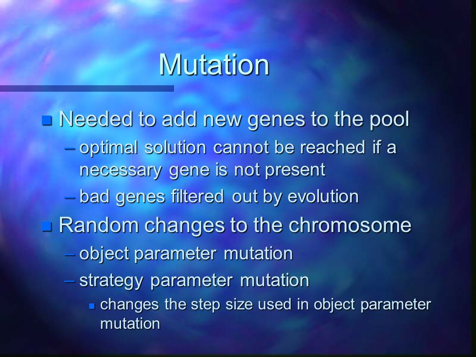 Mutation Needed to add new genes to the pool