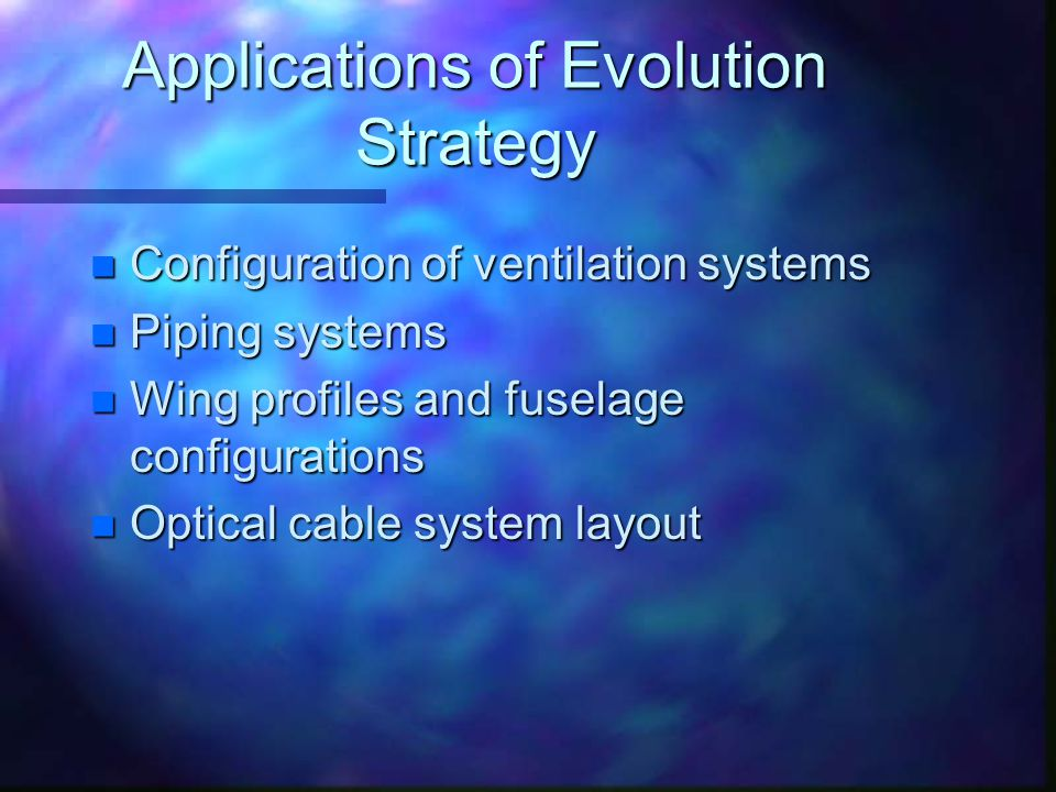 Applications of Evolution Strategy