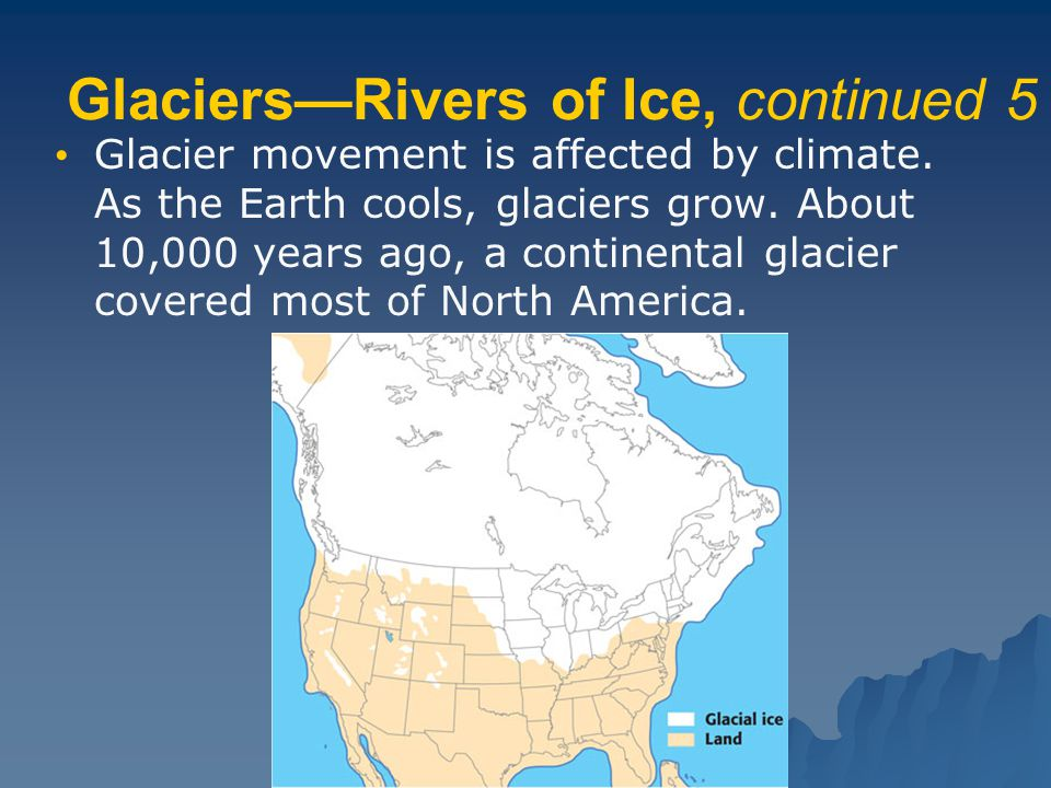 Glaciers—Rivers of Ice, continued 5