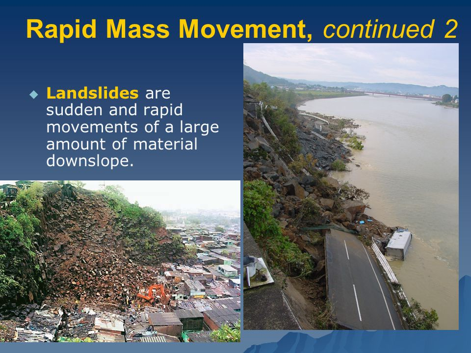 Rapid Mass Movement, continued 2