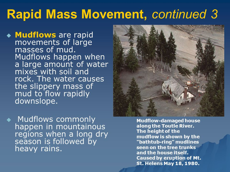 Rapid Mass Movement, continued 3