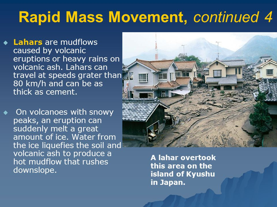 Rapid Mass Movement, continued 4