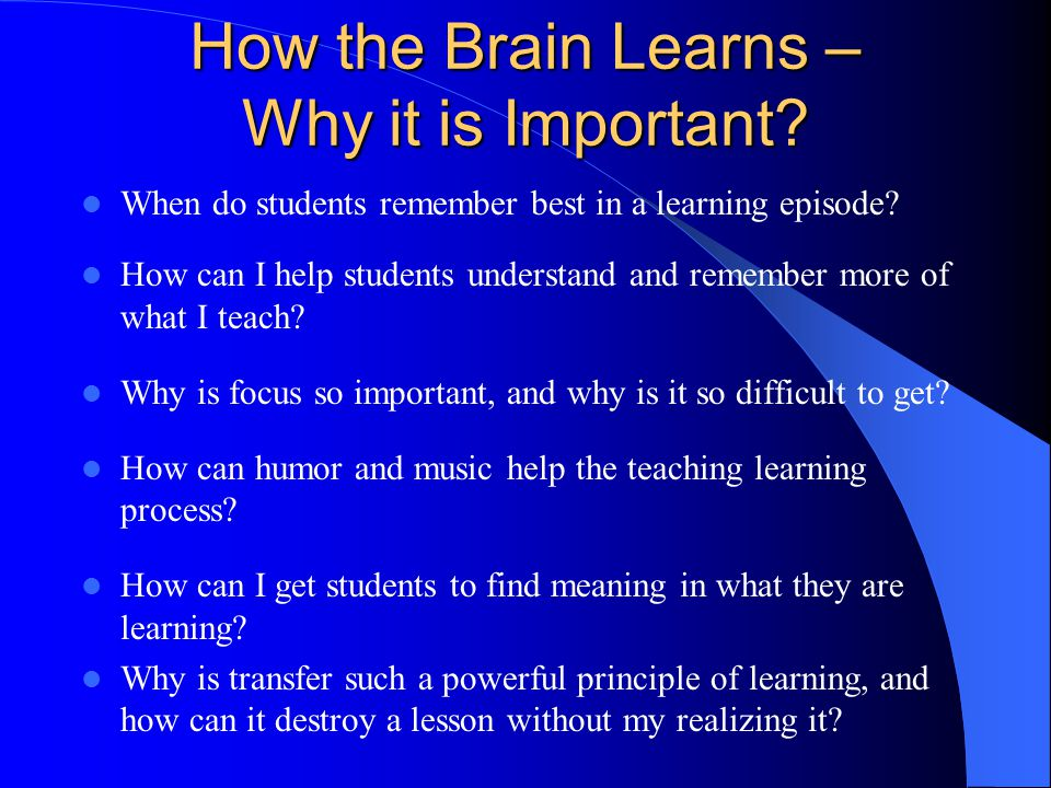 How the Brain Learns – Why it is Important