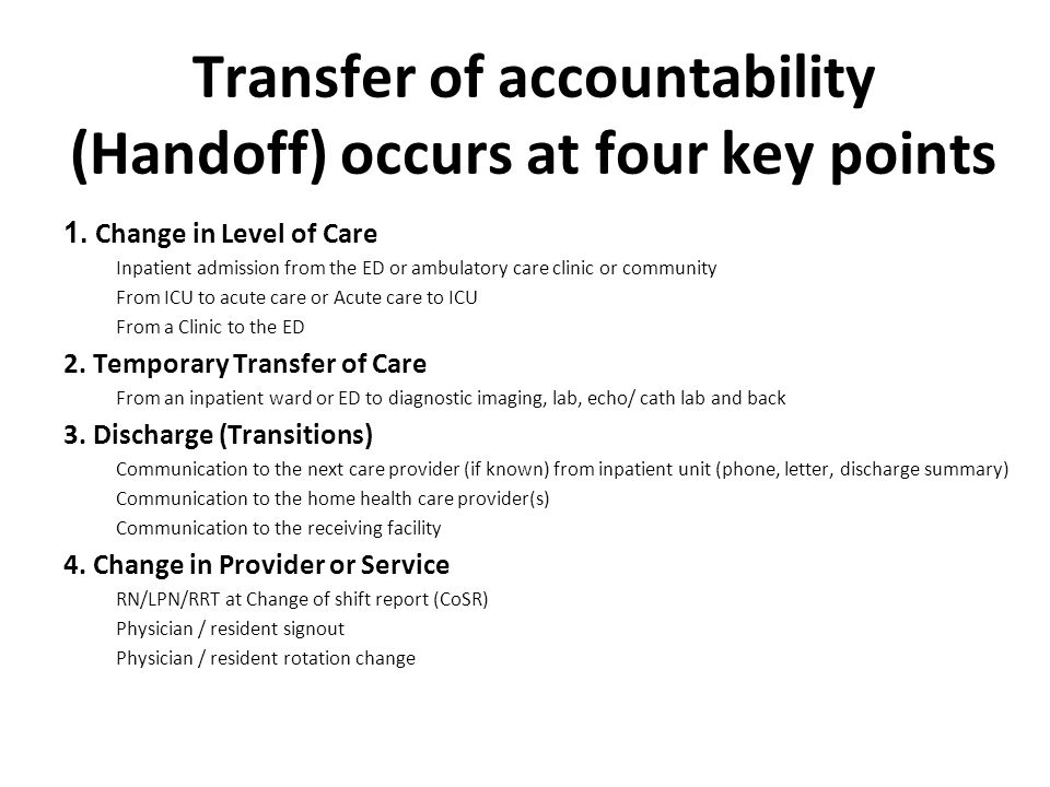 Transfer of accountability (Handoff) occurs at four key points