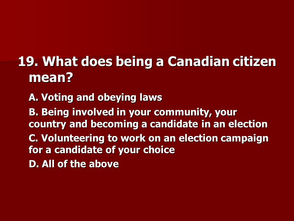 19. What does being a Canadian citizen mean