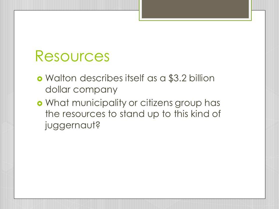 Resources Walton describes itself as a $3.2 billion dollar company