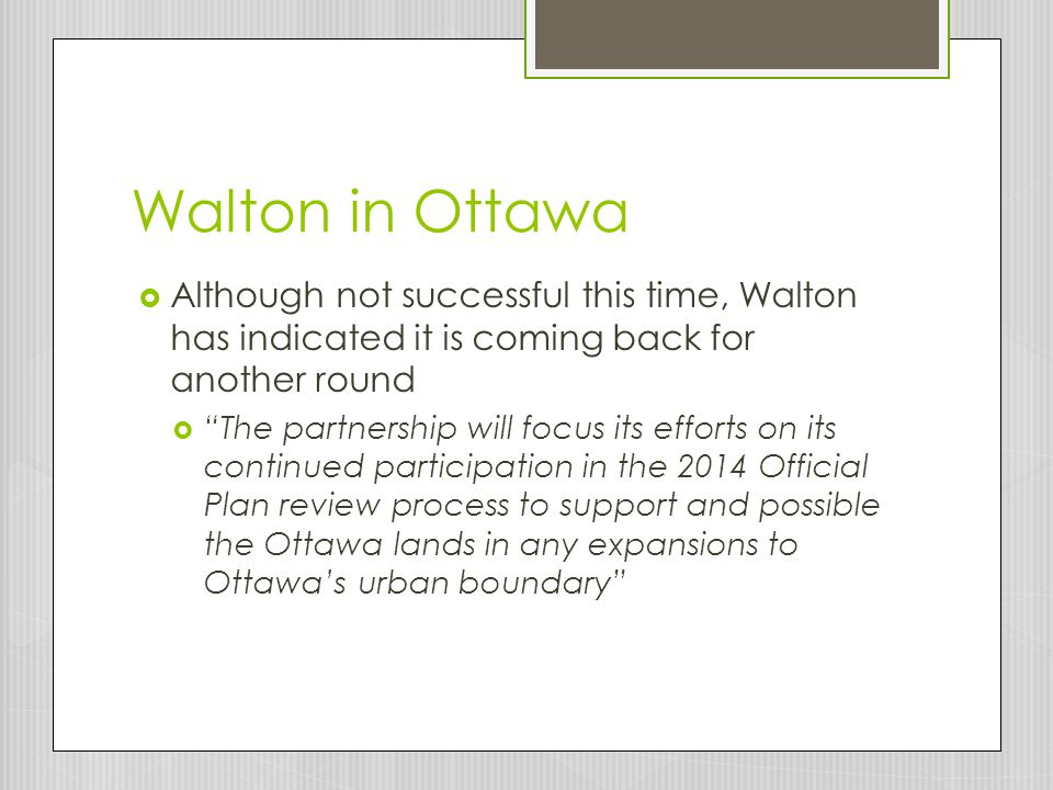 Walton in Ottawa Although not successful this time, Walton has indicated it is coming back for another round.