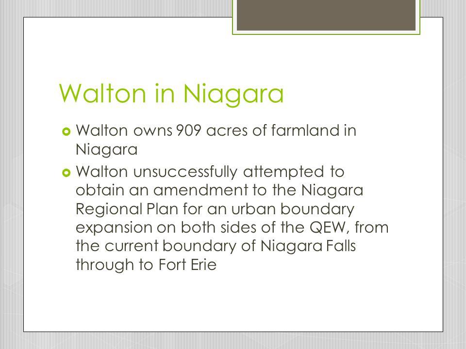 Walton in Niagara Walton owns 909 acres of farmland in Niagara