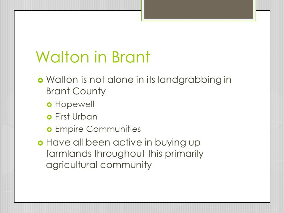 Walton in Brant Walton is not alone in its landgrabbing in Brant County. Hopewell. First Urban. Empire Communities.