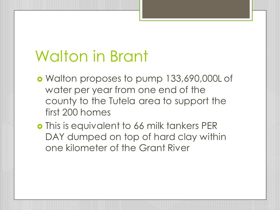Walton in Brant Walton proposes to pump 133,690,000L of water per year from one end of the county to the Tutela area to support the first 200 homes.