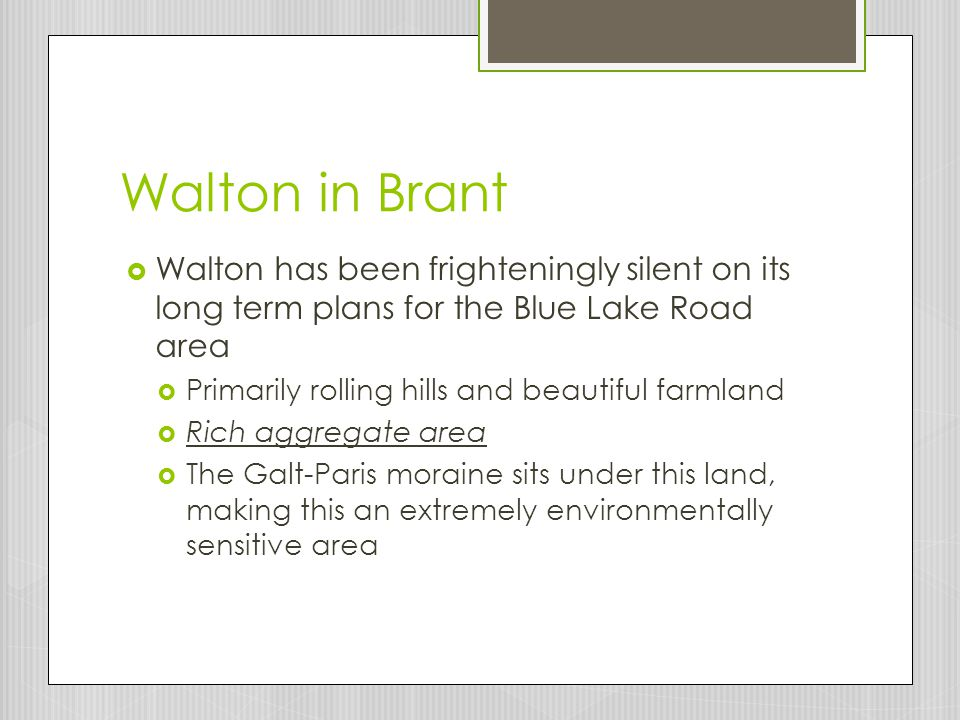Walton in Brant Walton has been frighteningly silent on its long term plans for the Blue Lake Road area.