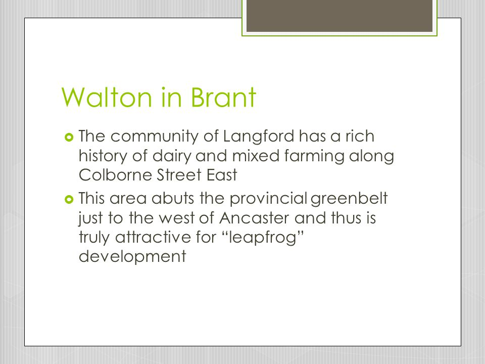 Walton in Brant The community of Langford has a rich history of dairy and mixed farming along Colborne Street East.