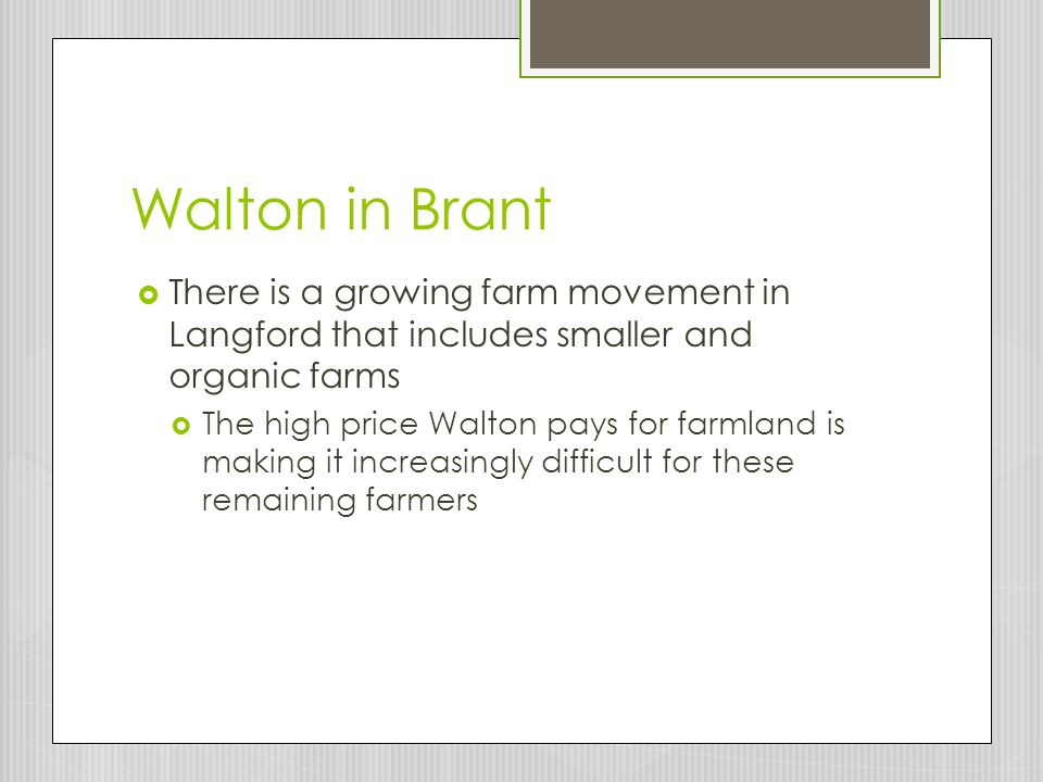 Walton in Brant There is a growing farm movement in Langford that includes smaller and organic farms.