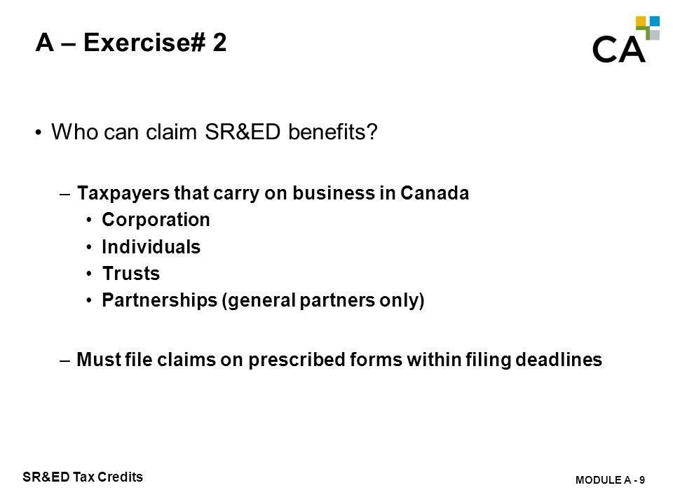 A – Exercise# 3 Identify 2 major changes in the SR&ED program that come into effect in 2013 and 2014.