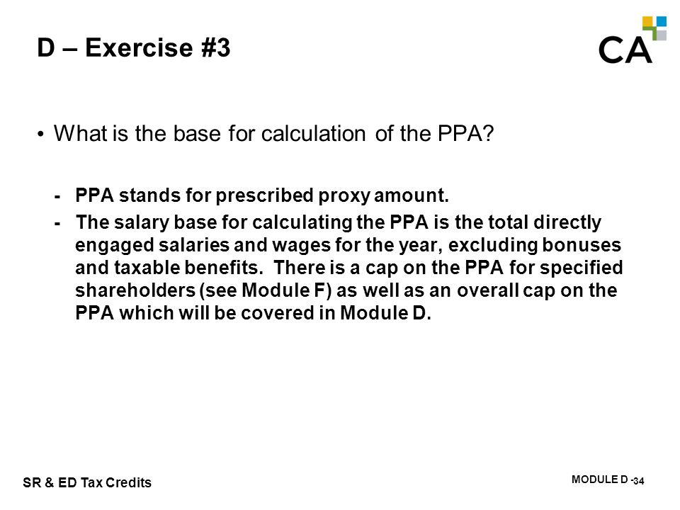 D – Exercise #4 What is the actual calculation of the PPA in 2013 What is the calculation for 2014