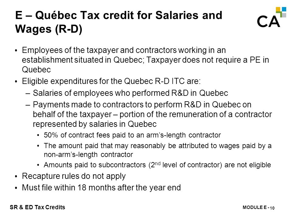 E – Québec 17.5% tax credit on eligible salaries for SR&ED performed in Quebec.