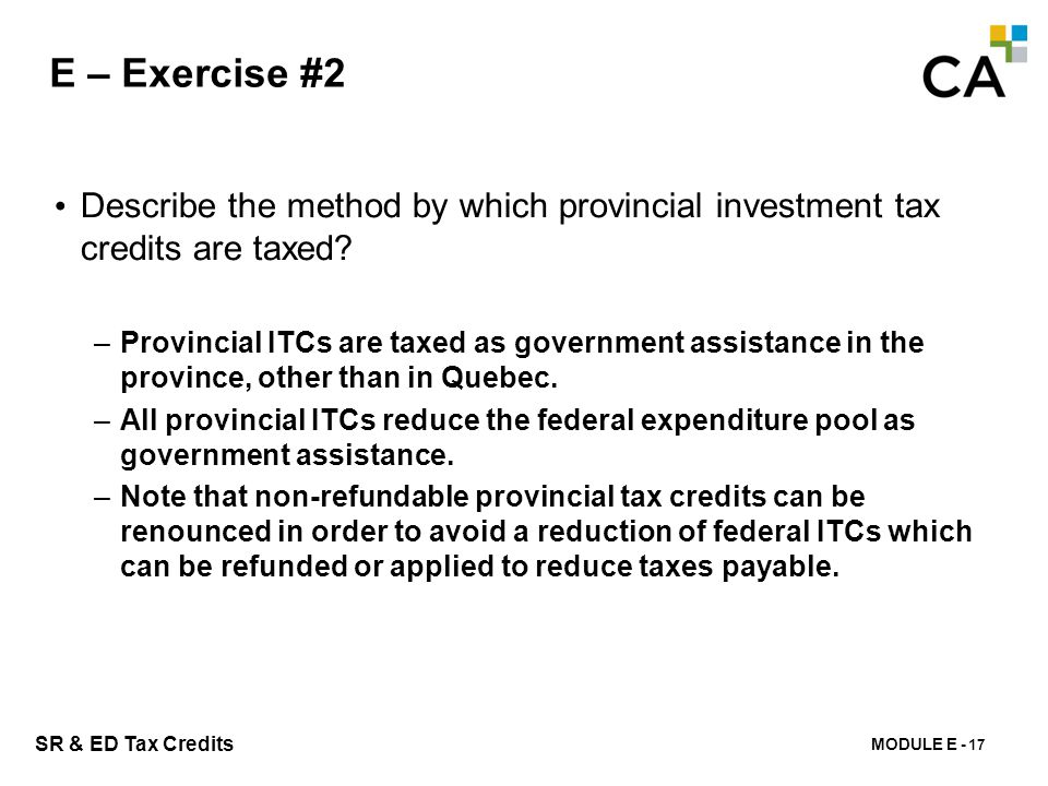 E – Exercise #3 Refer to HCL case study in Appendix I. In which provinces will HCL claim investment tax credits