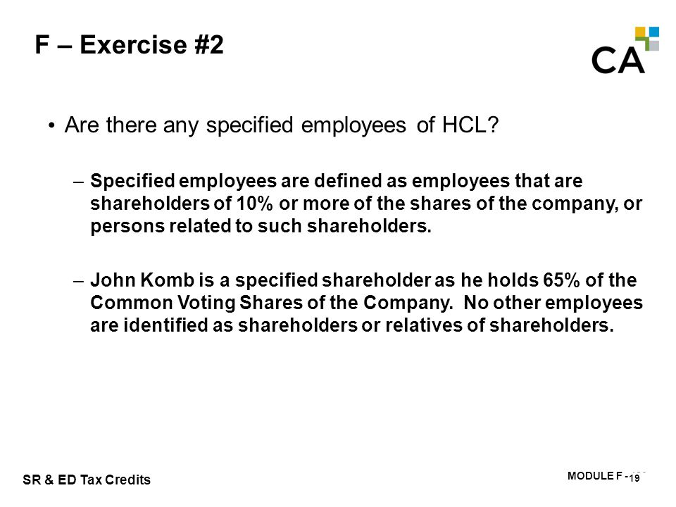 F – Exercise #3 What are the special considerations for calculating the SR&ED salaries and wages of specified shareholders