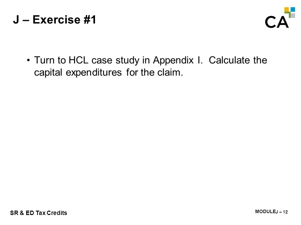J – Exercise #2 If the SR&ED capital equipment claimed in the year is sold after 5 years, what is the tax impact to the company