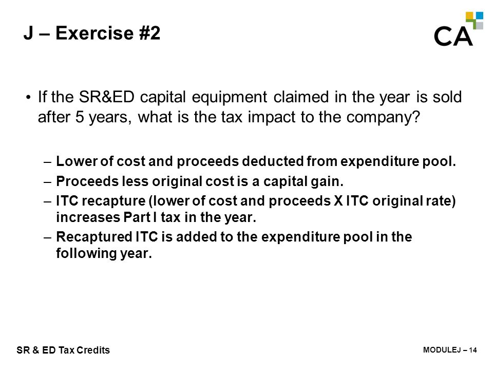J – Exercise #3 What are the advantages to leasing SR&ED assets vs. purchasing capital equipment