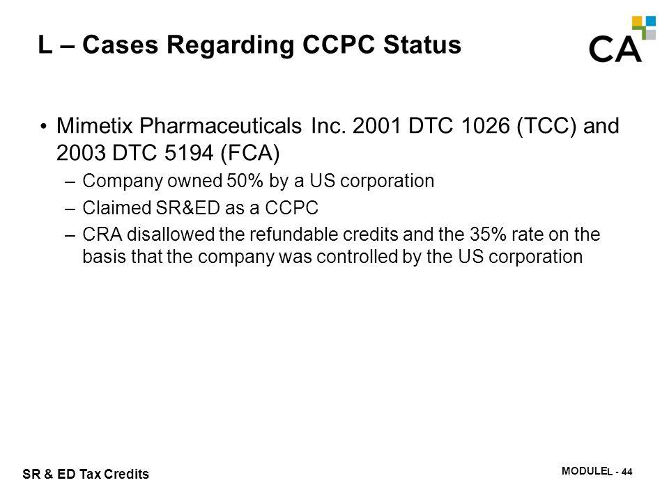 L – Cases Regarding CCPC Status